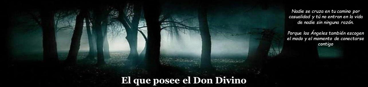 El que posee el Don Divino