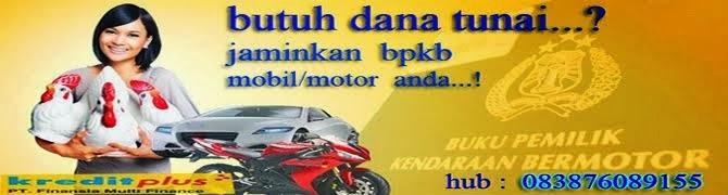 PINJAMAN TUNAI BPKB MOTOR  /  MOBIL ,CEPAT