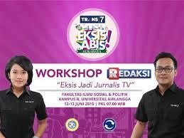 Ikuti Workshop TRANS7 Eksis Jadi Jurnalis TV