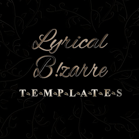 Lyrical Bizarre Templates