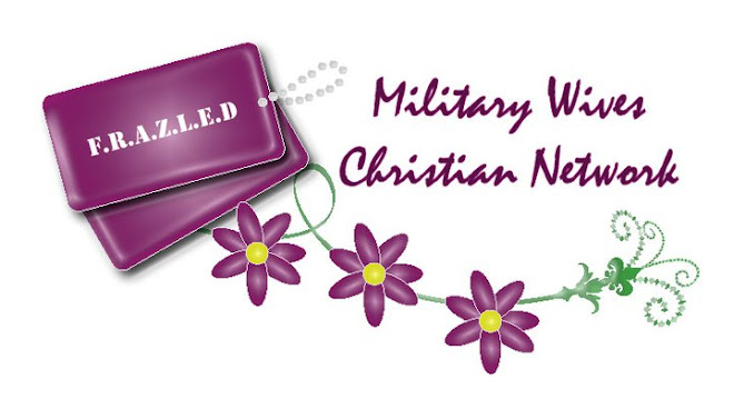 F.R.A.Z.L.E.D. Military Wives Christian Network