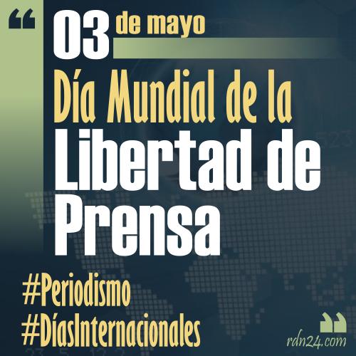 3 de mayo – Día Mundial de la Libertad de Prensa #DíasInternacionales