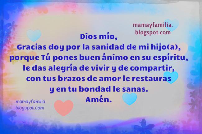 Oración por Sanidad de mi Hijo / Hija, Para orar cuando mi hijo está enfermo, en enfermedad, oraciones de sanación, salud de su cuerpo, bendiciones de sanidad, imágenes con oraciones para hija, Dios sana mi hijo.Mamá y familia.