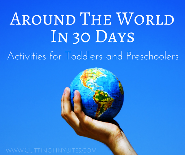 Around the World in 30 Days. Geography and cultural activities for toddlers and preschoolers from 30 different countries.