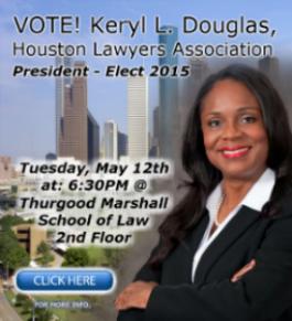 VOTE KERYL L. DOUGLAS, HLA PRESIDENT ELECT ON MAY 12TH
