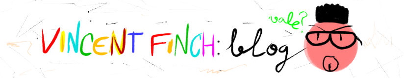 Vincent Finch Blog ¿vale?