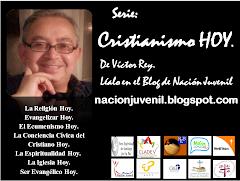SERIE CRISTIANISMO HOY. por Víctor Rey
