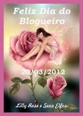 FELIZ DIA DO BLOGUEIRO - 20/03/2012