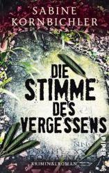 http://www.amazon.de/Die-Stimme-Vergessens-Kriminalroman-Kristina-Mahlo-Reihe/dp/3492302041/ref=sr_1_1?ie=UTF8&qid=1412056708&sr=8-1&keywords=kornbichler