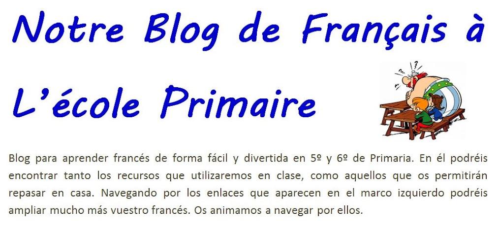 Notre Blog de Français à L'école Primaire.