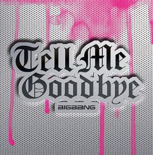 Big Bang - Tell Me Goodbye (Japanese Single)