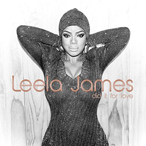 Did It For Love -Leela James