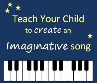 The Unlikely Homeschool-Teach Your Child to Create an Imaginative Song