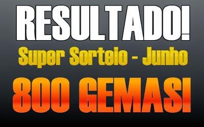 Resultado do Super Sorteio de 800 Gemas - Junho 2014