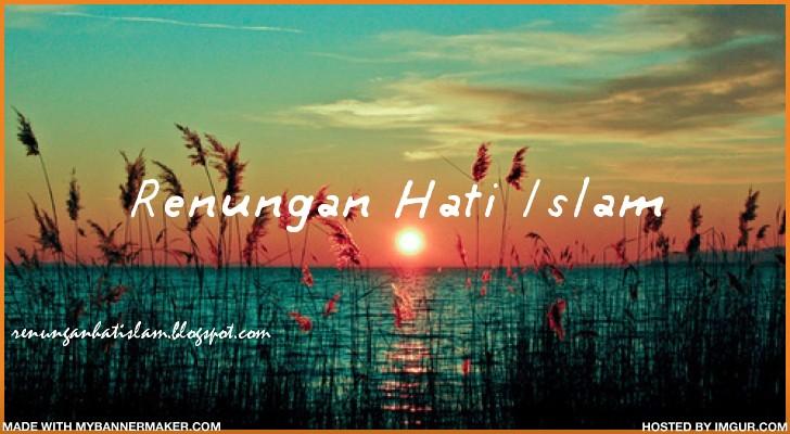 Islam Penyejuk Hati dan Jiwa