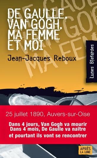 De Gaulle, Van Gogh, ma femme et moi