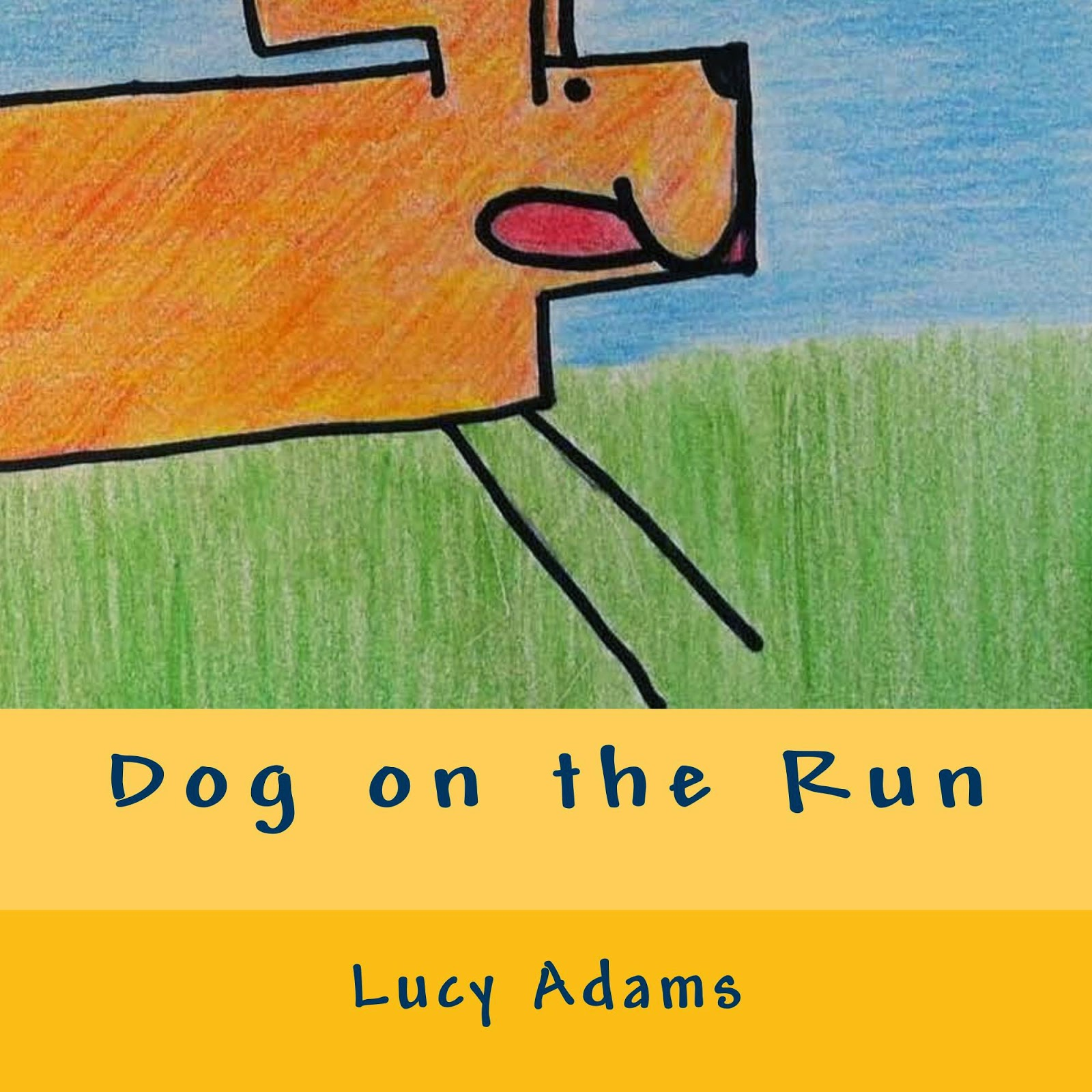 http://www.amazon.com/Dog-Run-Lucy-Adams/dp/1500671215/ref=sr_1_19_title_1_pap?s=books&ie=UTF8&qid=1409948023&sr=1-19&keywords=dog+on+the+run