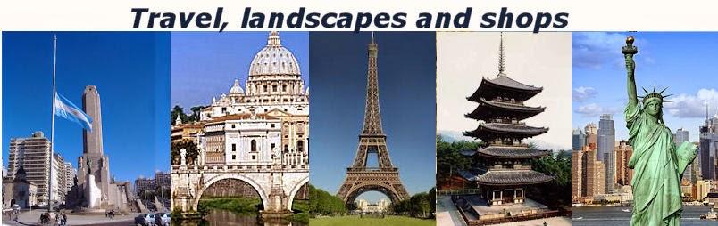 Travel, landscapes and shops