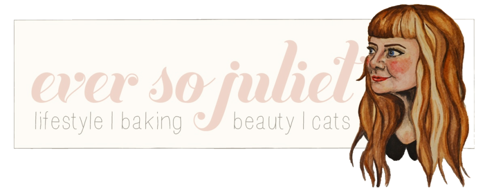 Ever So Juliet | UK Lifestyle, Beauty & Baking blog