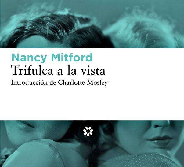 Trifulca a la vista, de Nancy Mitford