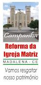 CAMPANHA DE REFORMA DA IGREJA MATRIZ DE MADALENA,CE