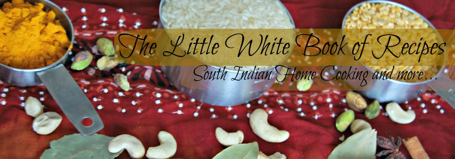 The Little White Book of Recipes - South Indian Home Cooking and More