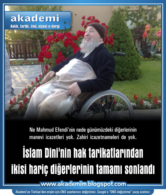 İslam Dini'nin hak tarikatlarından ikisi hariç diğerlerinin tamamı sonlandı