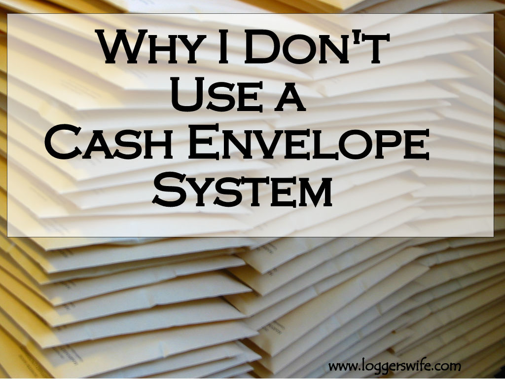 Why I Don't Use a Cash Envelope System