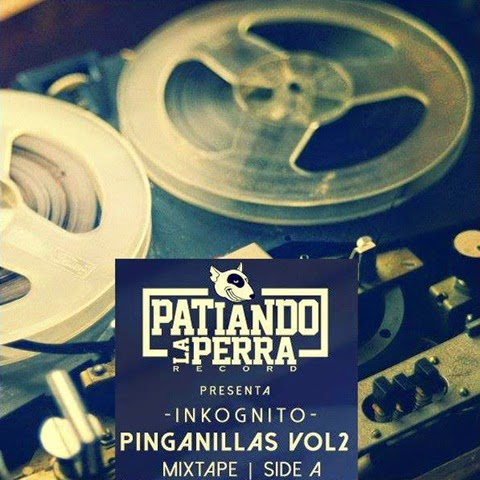 Inkognito - Pinganillas Vol2, Mixtape Side A (2014)