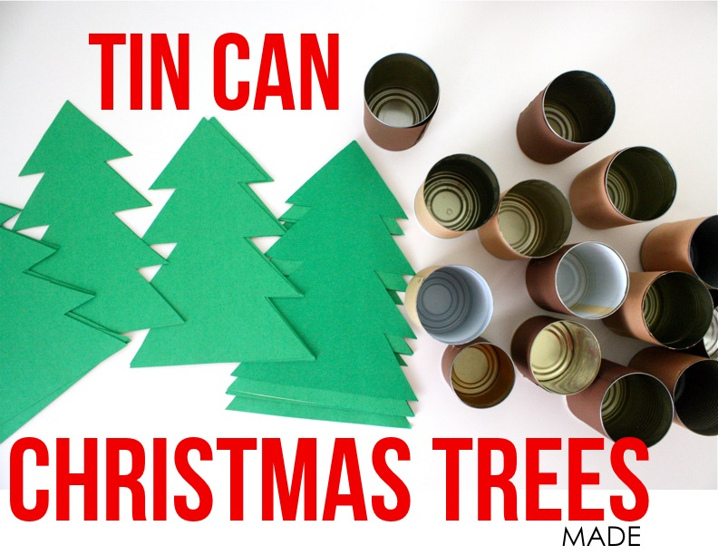 Tin can trees made everyday for Christmas crafts out of tin cans