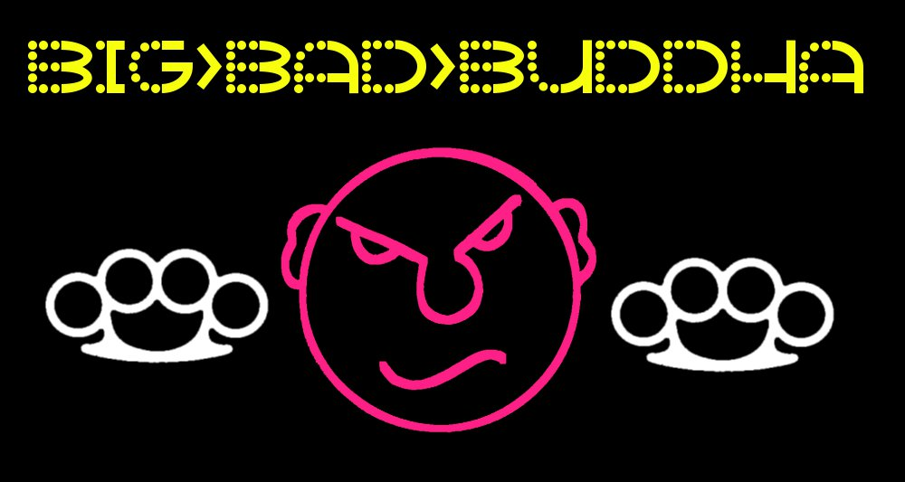 big bad buddha