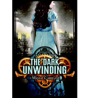 Book cover of The Dark Unwinding by Sharon Cameron published by Scholastic
