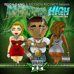 Figga Gang & Religion Records Presents Marijuana High