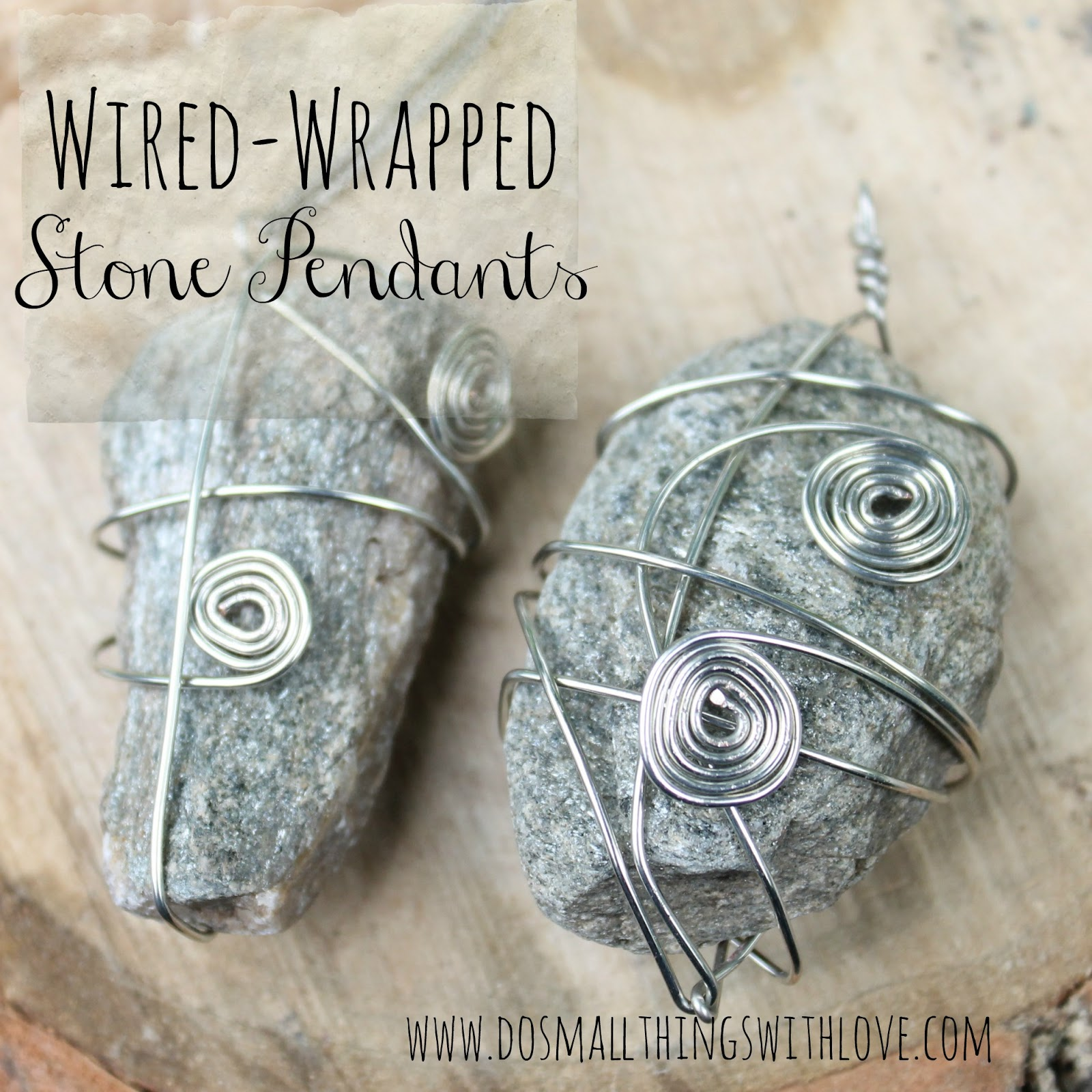 DIY Souvenirs: Wire Wrapped Stone Pendants – Do Small Things with ...