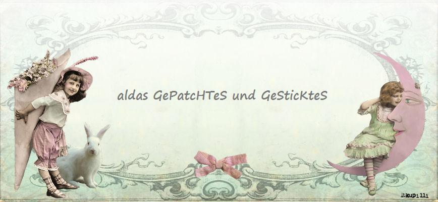 aldas GePatcHTeS und GeSticKteS