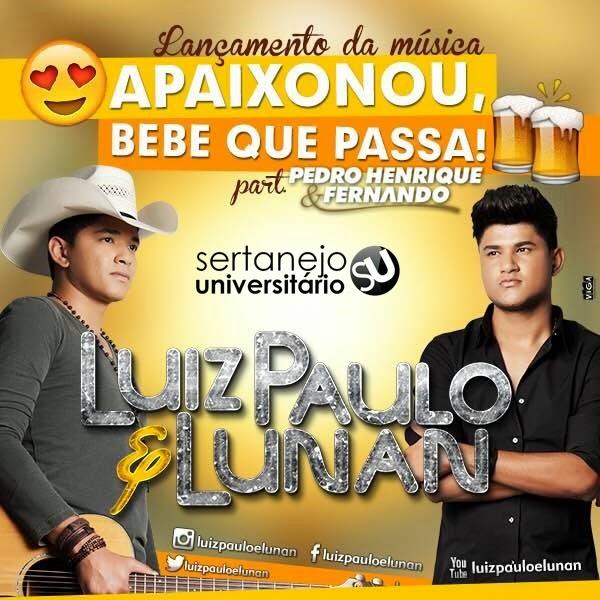 Luiz Paulo e Lunan - Bebe Que Passa  Mp3
