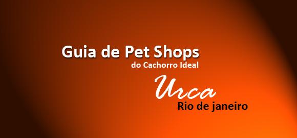 Guia de Pet Shops do cachorroideal.com - Bairro da Urca