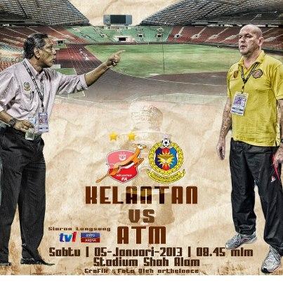 live streaming kelantan vs atm, piala sumbangsih, 5.1.2013
