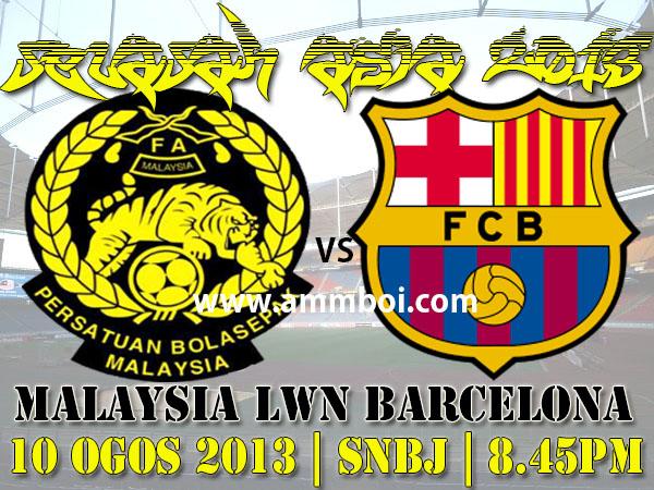 Jelajah Asia Barcelona - Pilihan Malaysia vs Barcelona 10 Ogos 2013