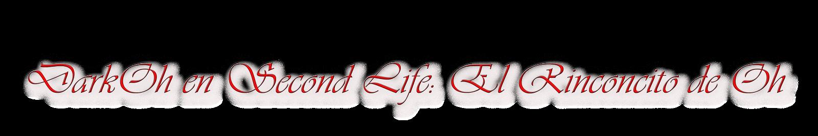 DarkOh en Second Life: El Rinconcito de Oh