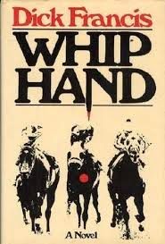 Whip Hand (Published in 1979) - Written by Dick Francis