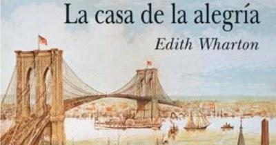 La casa de la alegr a edith wharton entre montones de libros - La casa de la alegria ...