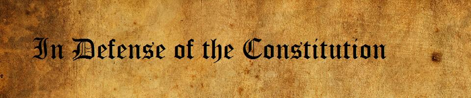 In Defense of the Constitution