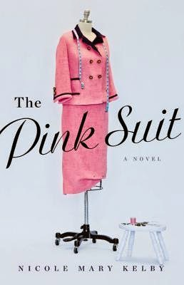 The Pink Suit by Nicole Mary Kelby.