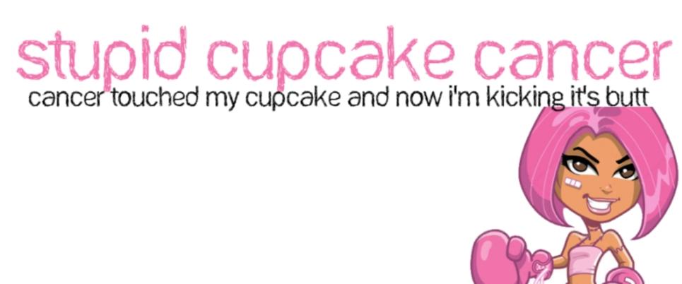 Stupid Cupcake Cancer