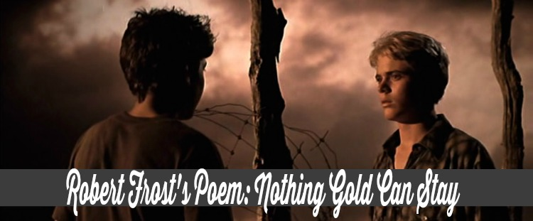 the outsiders poem nothing gold can stay