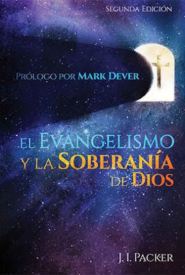 J. I. Packer-El Evangelismo y La Soberanía De Dios-