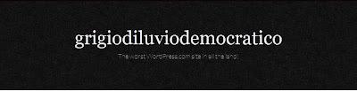 http://grigiodiluviodemocratico.wordpress.com/