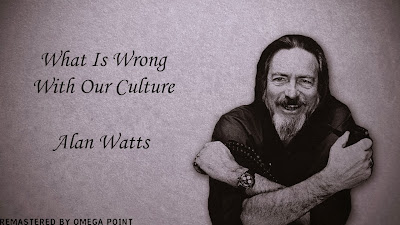 What is Wrong With Our Culture [Alan Watts]