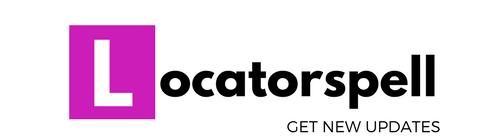Get Latest Technology & Best Updates - Locater Spells